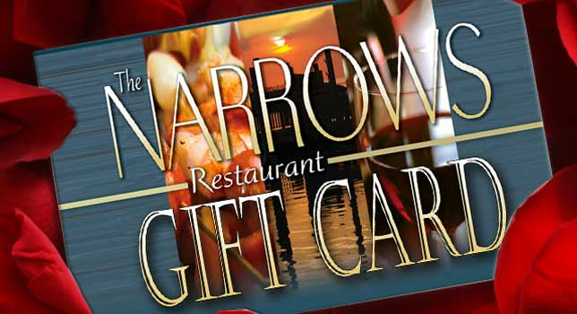 Gift Cards Available at the Narrows Restaurant
